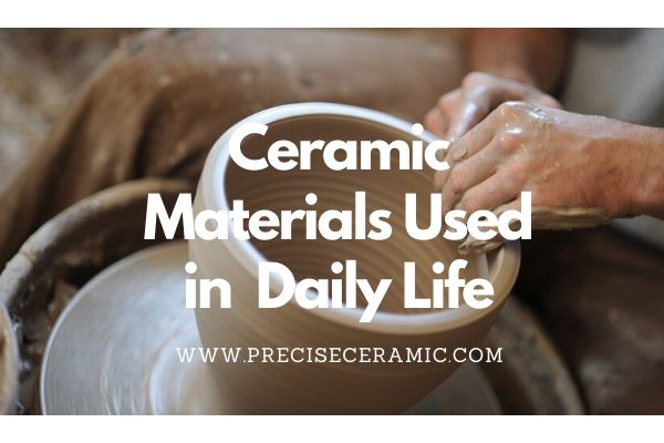 Ceramic Materials Used in Daily Life