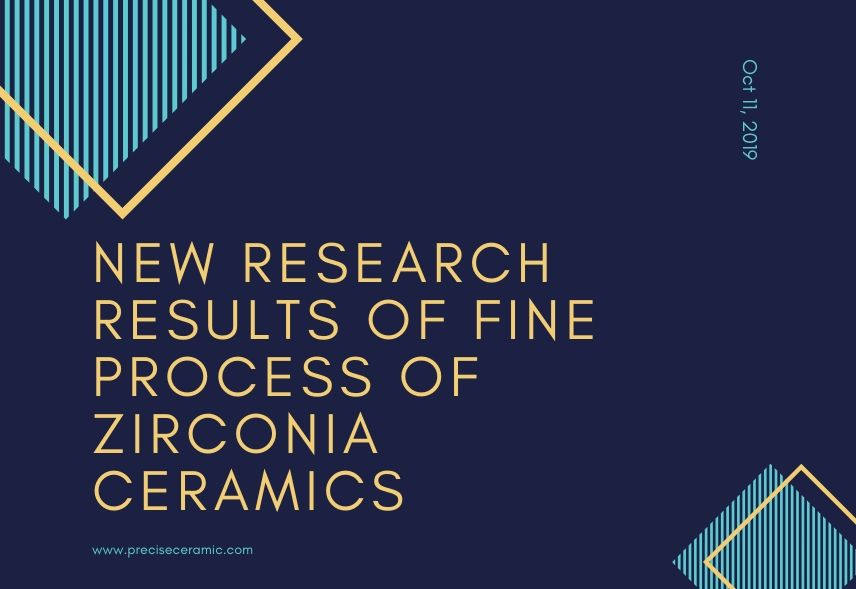 New Research Results of Fine Process of Zirconia Ceramics